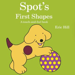 Spot shows off his knowledge of shapes in this bright, bold touch and feel board book, designed to teach young children how to identify shapes and engage tactile interaction, in 'Spot's First Shapes' by Eric Hill.